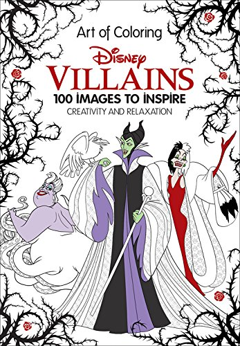 Art of Coloring Disney Villains 100 Images to Inspire Creativity and Relaxation