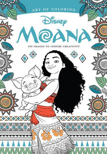 Art of Coloring: Moana: 100 Coloring Pages