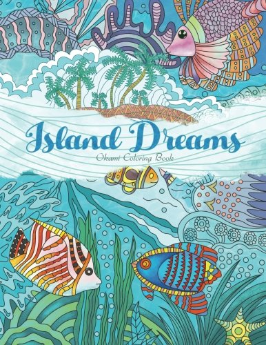 Adult Coloring Book Island Dreams Vacation Summer and Beach Dream and Relax with Gorgeous Illustrations