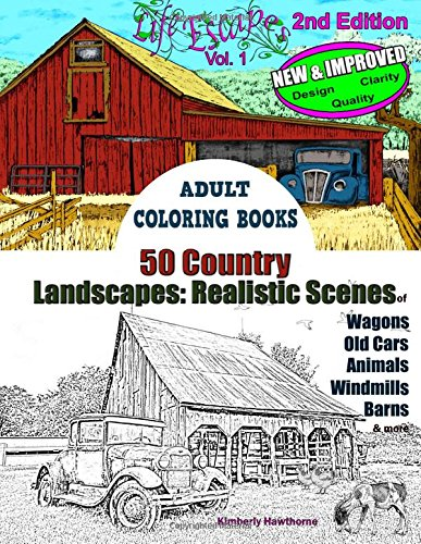 Adult Coloring Books 50 Country Landscapes 2nd Edition Realistic Scenes of Windmills Old Cars Animals Wagons Barns & More Life Escapes Adult Coloring Books Volume